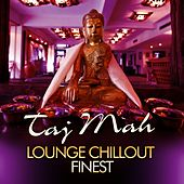 Taj Mah Lounge, Chill Out Finest, Vol.1 (Sunset Ambient Grooves) by Various Artists