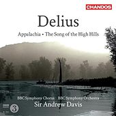 Delius: Appalachia / The Song of the High Hills by Various Artists