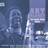 The Sesjun Radio Shows by Art Blakey
