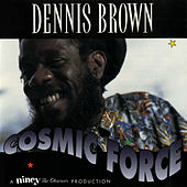 Cosmic Force by Dennis Brown