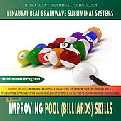 Improving Pool (Billiards) Skills - Binaural Beat Brainwave Subliminal Systems by Binaural Beat Brainwave Subliminal Systems