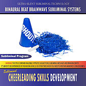 Cheerleading Skills Development - Binaural Beat Brainwave Subliminal Systems by Binaural Beat Brainwave Subliminal Systems