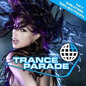 Trance Parade - My Winter Selection by Various Artists