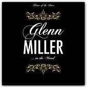 Glenn Miller Is In the Mood by Glenn Miller