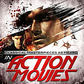 Classical Masterpieces as Heard in Action Movies by Various Artists