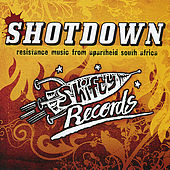 Shotdown - Resistance Music from Apartheid South Africa by Various Artists