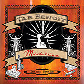 Medicine by Tab Benoit