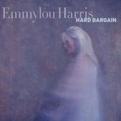 Hard Bargain by Emmylou Harris