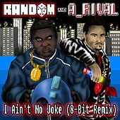 I Ain't No Joke (8-Bit) - Single by Random