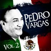 Lo Mejor De Pedro Vargas. Vol.2 by Pedro Vargas