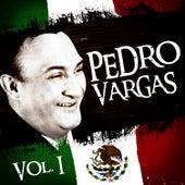 Lo Mejor De Pedro Vargas. Vol.1 by Pedro Vargas