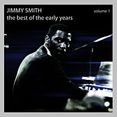 The Best of the Early Years - Volume 1 by Jimmy Smith