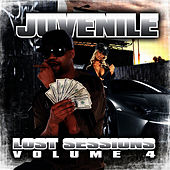 Lost Sessions Vol. 4 by Juvenile