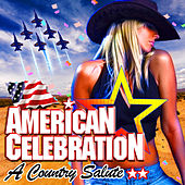 American Celebration - A Country Salute by Various Artists