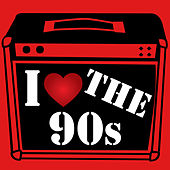 I Love The 90s by Various Artists