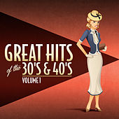 Great Hits from the 30's & 40's - Vol. 1 by Various Artists