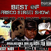Best of Frisco Street Show: Messy Marv, Jacka, San Quinn & Husalah by Messy Marv
