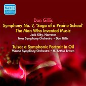 Gillis, D.: Man Who Invented Music (The) / Saga of A Prairie School / Tulsa (Gillis, H. Arthur Brown) (1950) by Various Artists