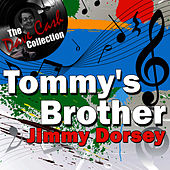 Tommy's Brother - [The Dave Cash Collection] by Jimmy Dorsey