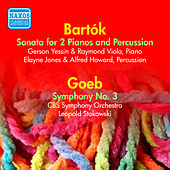 Goeb: Symphony No. 3 / Bartok: Sonata for 2 Pianos and Percussion (Stokowski) (1952) by Leopold Stokowski