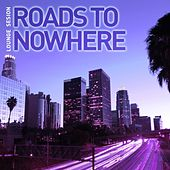 Roads to Nowhere, Vol. 4 by Various Artists