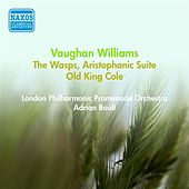 Vaughan Williams, R.: Wasps (The), Aristophanic Suite / Old King Cole (Boult) (1953) by Adrian Boult