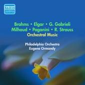 Orchestral Music - Paganini, N. / Gabrieli, G. / Milhaud, D. / Strauss, R. / Brahms, J. / Elgar, E. (Ormandy) (1955) by Eugene Ormandy