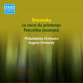 Stravinsky, I.: Petrushka (Excerpts) / Le Sacre De Printemps (Ormandy) (1954-1955) by Eugene Ormandy
