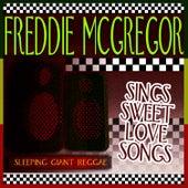 Sings Sweet Love Songs by Freddie McGregor