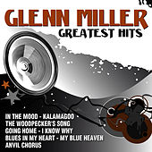 Glenn Miller Greatest Hits by Glenn Miller
