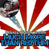 Much More Than Rhythm - [The Dave Cash Collection] by Atlanta Rhythm Section
