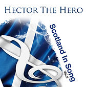 Hector The Hero: Scotland In Song Volume 6 by The Munros