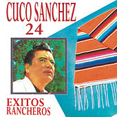 24 Exitos Rancheros by Cuco Sanchez
