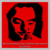 The Gipsy Jazz Guitar of Django Reinhardt - Volume 3 by Django Reinhardt