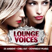 Lounge Voices, Vol. 1 (Ambient, Chill Out and Downbeat Female Pearls) by Various Artists