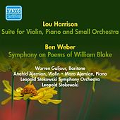 Harrison, L.: Suite for Violin, Piano and Small Orchestra / Weber, B.: Symphony On Poems of William Blake (Stokowski) (1952) by Various Artists