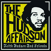 The Hudson Affair: Keith Hudson And Friends by Various Artists
