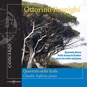 Respighi: Quartetto dorico - Violin Sonata - 6 Pezzi by Various Artists