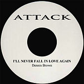 I'll Never Fall in Love Again by Dennis Brown