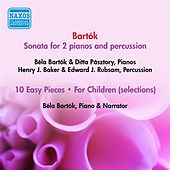 Bartok, B.: Sonata for 2 Pianos and Percussion / for Children (Excerpts) (Bartok, Pasztory-Bartok) (1940, 1945) by Various Artists