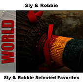 Sly & Robbie Selected Favorites by Sly and Robbie