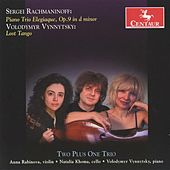 Rachmaninoff: Piano Trio Elegiaque, Op. 9 - Vynnytsky: Lost Tango by Two Plus One Trio