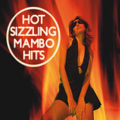 Hot Sizzling Mambo Hits Part 1 by Various Artists