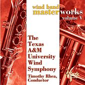 Wind Band Masterworks, Vol. 5 by Timothy B. Rhea
