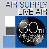 Air Supply: Live Air (30th Anniversary Concert) by Air Supply