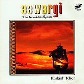Aawargi - The Nomadic Spirit by Kailash Kher
