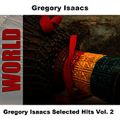 Gregory Isaacs Selected Hits Vol. 2 by Gregory Isaacs