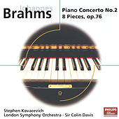 Brahms: Piano Concerto No.2; 8 Piano Pieces Op.76 by Stephen Kovacevich
