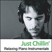 Just Chillin': Relaxing Piano Instrumentals by Robbins Island Music Group