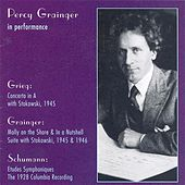 Grieg: Piano Concerto in A Minor / Grainger: Molly On the Shore / in A Nutshell / Schumann, R.: 3 Romanzen / Etudes Symphoniques (Grainger) (1928-46) by Percy Grainger